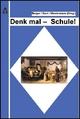 Denk mal - Schule! - Albert Berger; Christopher Korn; Henrik Westermann