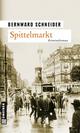 Spittelmarkt - Bernward Schneider