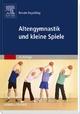 Altengymnastik und kleine Spiele