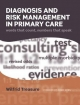 Diagnosis and Risk Management in Primary Care