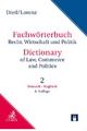 Wörterbuch Recht, Wirtschaft & Politik  Teil II: Deutsch-Englisch