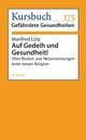Auf Gedeih und Gesundheit! - Manfred Lütz