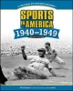 SPORTS IN AMERICA: 1940 TO 1949, 2ND EDITION
