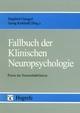 Fallbuch der Klinischen Neuropsychologie - Siegfried Gauggel;  Georg Kerkhoff (Hrsg.)