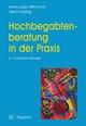 Hochbegabtenberatung in der Praxis - Anna J Wittmann; Heinz Holling