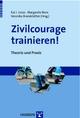 Zivilcourage trainieren! - Kai J Jonas; Margarete Boos; Veronika Brandstätter