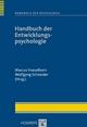 Handbuch der Entwicklungspsychologie (Reihe: Handbuch der Psychologie, Bd. 7) - Marcus Hasselhorn;  Wolfgang Schneider (Hrsg.)