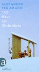 Das Haus des Bücherdiebs - Alexander Pechmann