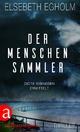 Der Menschensammler - Elsebeth Egholm