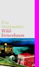 Wildbirnenbaum - Eva Strittmatter
