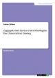Zugangsformen für den Unterrichtsbeginn: Der (Unterrichts-) Einstieg - Fabian Zilliken