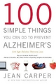 100 Simple Things You Can Do to Prevent Alzheimer''s and Age-Related Memory Loss