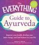 Everything Guide to Ayurveda