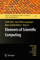 Elements of Scientific Computing - Aslak Tveito; Hans Petter Langtangen; Bjørn Frederik Nielsen; Xing Cai