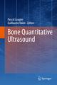 Bone Quantitative Ultrasound - Pascal Laugier; Guillaume Haiat
