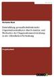 Entwicklung gesundheitsfördernder Organisationskulturen durch Ansätze und Methoden der Organisationsentwicklung in der öffentlichen Verwaltung - Stefanie Rust
