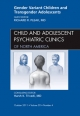 Gender Variant Children and Transgender Adolescents, an Issue of Child and Adolescent Psychiatric Clinics of North America