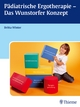 Pädiatrische Ergotherapie - Das Wunstorfer Konzept