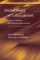 Michel Henry et l'affect de l'art - Adnen Jdey; Rolf Kuhn