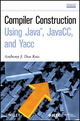 Compiler Construction Using Java, JavaCC, and Yacc