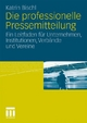 Die professionelle Pressemitteilung - Katrin Bischl