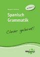Spanisch Grammatik - clever gelernt - Margarita Görrissen