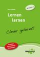 Lernen lernen - clever gelernt - Anne Scheller