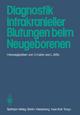 Diagnostik intrakranieller Blutungen beim Neugeborenen