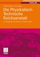 Die Physikalisch-Technische Reichsanstalt - Rudolf Huebener; Heinz Lübbig
