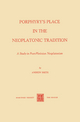 Porphyry's Place in the Neoplatonic Tradition - A. Smith