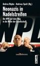 Neonazis in Nadelstreifen - Andreas Speit;  Andrea Röpke