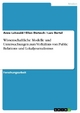 Wissenschaftliche Modelle und Untersuchungen zum Verhältnis von Public Relations und Lokaljournalismus - Anne Lehwald; Ellen Dietzsch; Lars Oertel