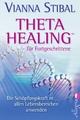Theta Healing für Fortgeschrittene - Vianna Stibal