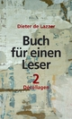Buch für einen Leser 2 - Dieter de Lazzer