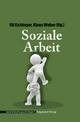 Soziale Arbeit - Ulrike Eichinger; Klaus Weber