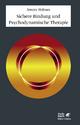 Sichere Bindung und Psychodynamische Therapie - Jeremy Holmes