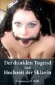 Der dunklen Tugend + Hochzeit der Sklavin - Constanze O Wild