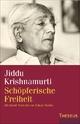 Schöpferische Freiheit - Jiddu Krishnamurti