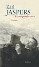 Korrespondenzen - Karl Jaspers; Matthias Bormuth; Carsten Dutt; Dietrich von Engelhardt; Dominic Kaegi; Reiner Wiehl; Eike Wolgast