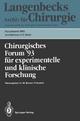 Chirurgisches Forum ?93 für experimentelle und klinische Forschung