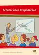 Schüler üben Projektarbeit - K. Kochwasser; G. Horcher; R. Kaiser