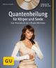 Quantenheilung für Körper und Seele (mit Audio-CD)