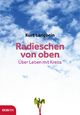 Radieschen von oben - Kurt Langbein