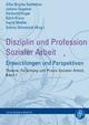 Disziplin und Profession Sozialer Arbeit - Silke Birgitta Gahleitner; Juliane Sagebiel; Herbert Effinger; Björn Kraus; Ingrid Miethe; Sabine Stövesand