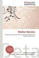 Walter Bareiss - Lambert M. Surhone; Mariam T. Tennoe; Susan F. Henssonow