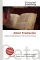 Albert Friedlander - Lambert M Surhone; Mariam T Tennoe; Susan F Henssonow