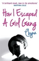 How I Escaped a Girl Gang