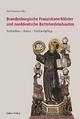 Brandenburgische Franziskanerklöster und norddeutsche Bettelordensbauten - Dirk Schumann