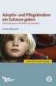 Adoptiv- und Pflegekindern ein Zuhause geben - Irmela Wiemann