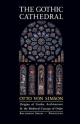 The Gothic Cathedral - Otto Georg Von Simson
